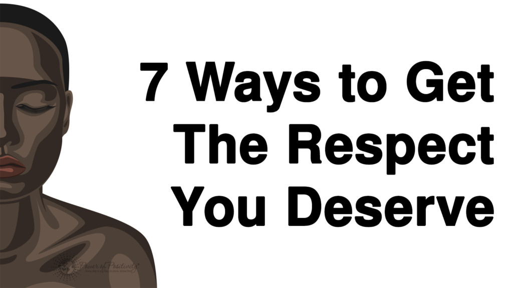 7-Ways-to-Get-The-Respect-You-Deserve-1024x576