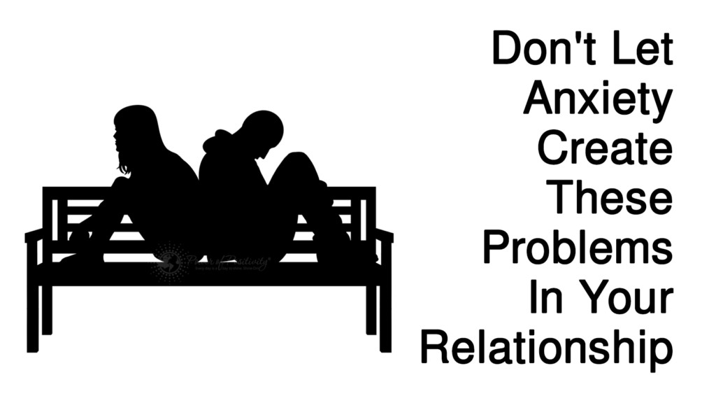 Dont-Let-Anxiety-Create-These-Problems-In-Your-Relationship-1024x576