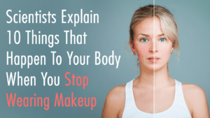 Scientists-Explain-10-Things-That-Happen-To-Your-Body-When-You-Stop-Wearing-Makeup-300x169