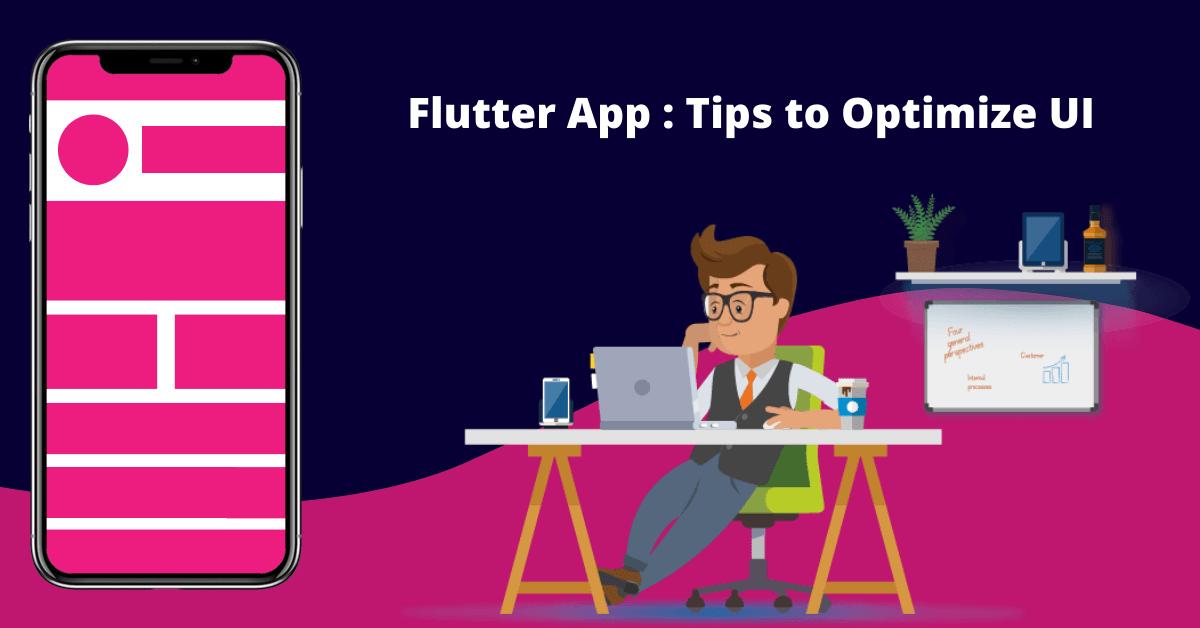 Tips to Optimize UI : Flutter App Development