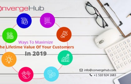Ways to Maximize the Lifetime Value of Your Customers In