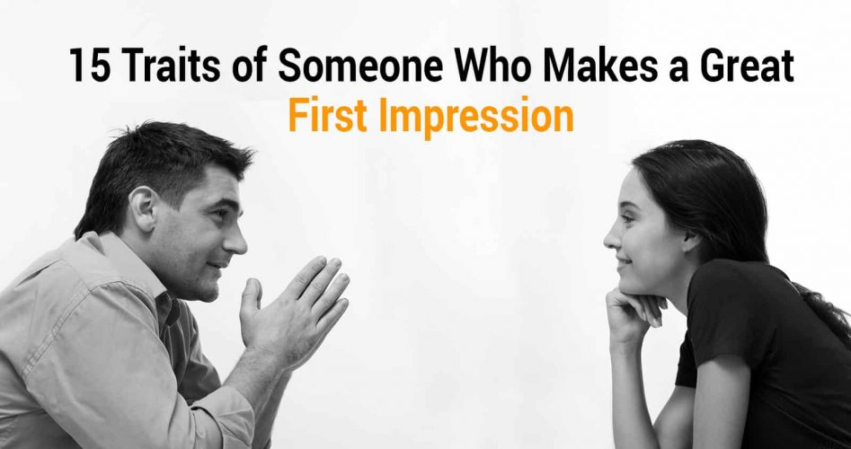 15 Traits of Someone Who Makes a Great First Impression