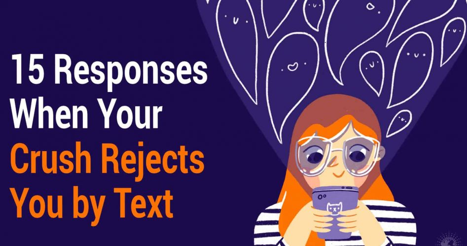 15 Responses When Your Crush Rejects You by Text »