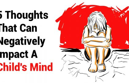 5 Thoughts That Can Negatively Impact A Child's Mind