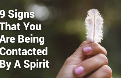 9 Signs That You Are Being Contacted By A Spirit