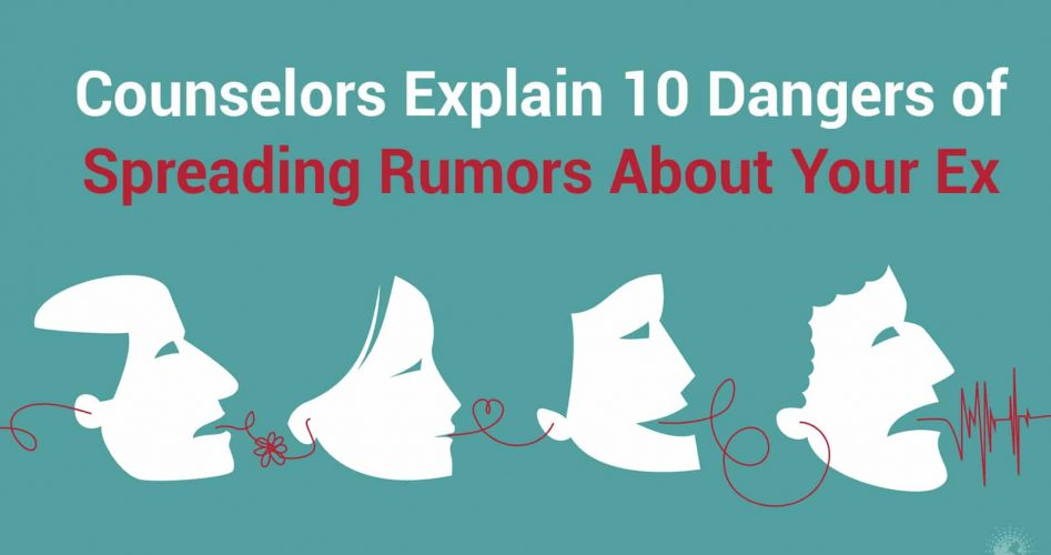 Counselors Explain 10 Dangers of Spreading Rumors About Your Ex
