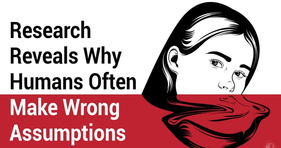 Research Reveals Why Humans Often Make Wrong Assumptions