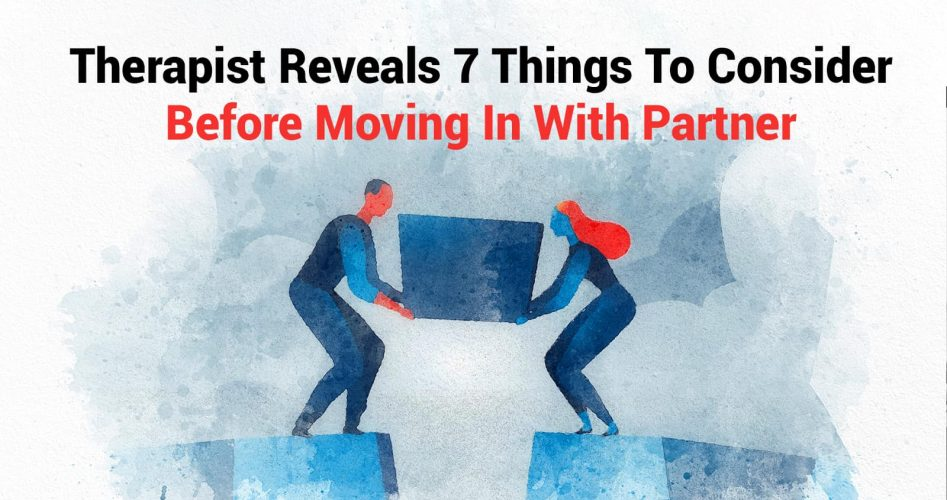 Therapist Reveals 7 Things To Consider Before Moving In With