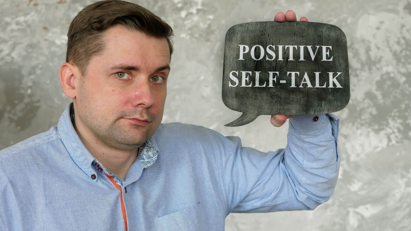 Banish Negative Self Talk by Trying These 10 Techniques