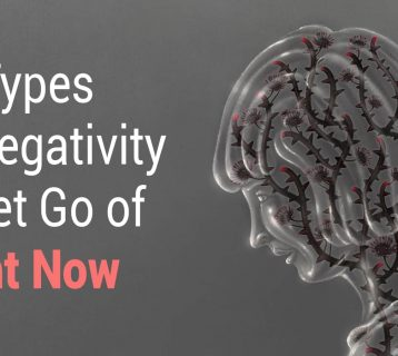 10 Types of Negativity to Let Go of Right Now